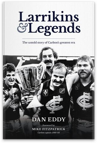 Larrikins and Legends - The untold story Carlton cover
