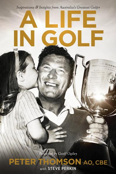 A Life in Golf, Inspirations & Insights cover
