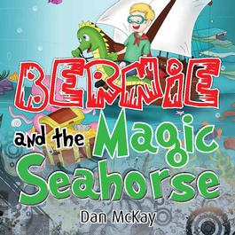 Bernie and the Magic Seahorse cover