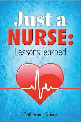 Just a Nurse - Lessons Learned