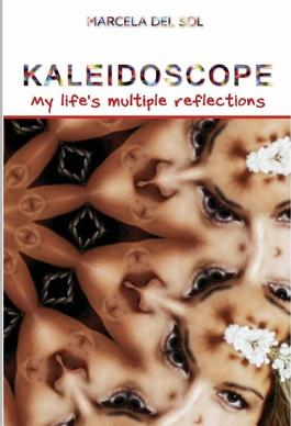 Kaleidoscope : my life's multiple reflections cover