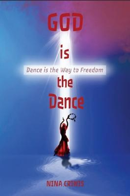 God Is The Dance: And The Dance Is the Way to Free cover