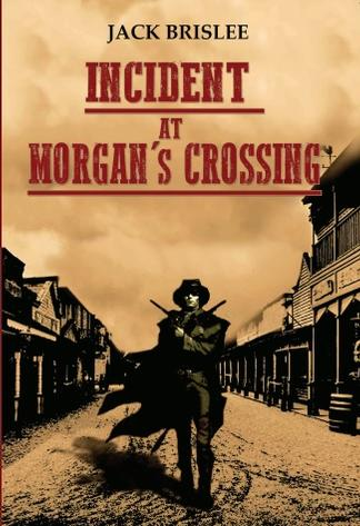 Incident at Morgan's crossing cover