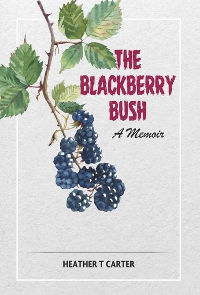 The Blackberry Bush: A memoir cover