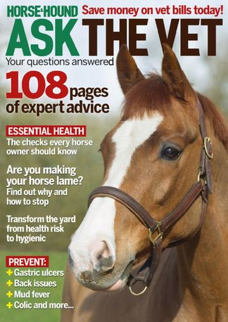 Horse & Hound Ask the Vet: Your questions answered digital cover