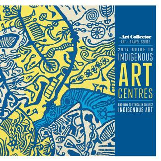 Art Collector's 2017 Guide to Indigenous Art cover