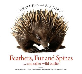 Creatures with Features - Feathers Fur & Spines cover