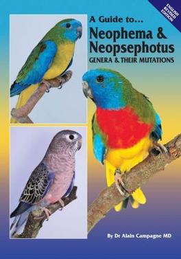 A Guide To Neophema & Neopsephotus Genera (Hard C) cover