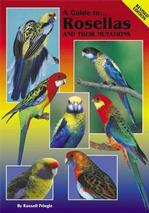 A Guide to Rosellas and their Mutations-Hard Cover