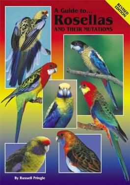 A Guide to Rosellas and their Mutations-Hard Cover cover
