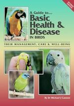 A Guite to Basic Health & Diseased Birds (Revised)