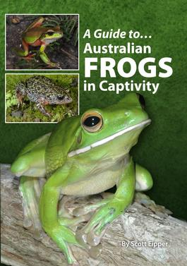 A Guide To Australian Frogs In Captivity cover