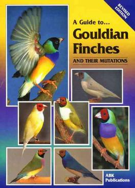 A Guide to Gouldian Finches (Revised Edition)