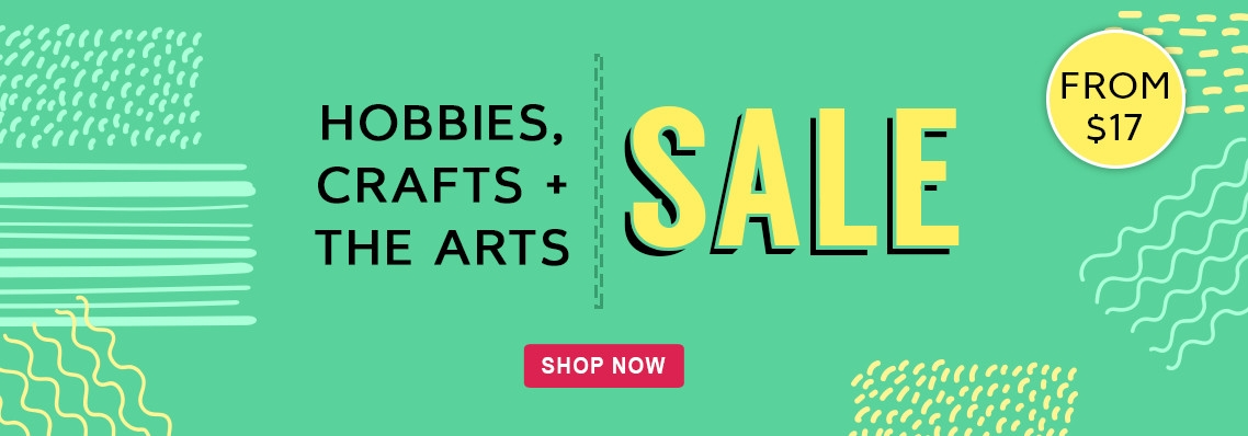 Hobbies, Craft & The Arts Sale, from $17