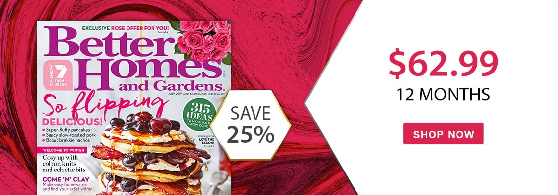 Save 25% on 12 months to Better Homes & Gardens magazine