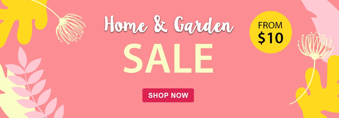 Home & Garden sale, one week only! Offers from $10