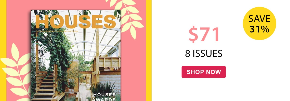 Save 31% with a 12 month subscription to Houses magazine