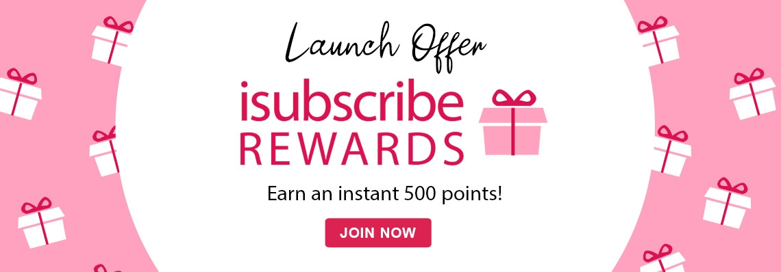 isubscribe Rewards, earn an instant 500 points